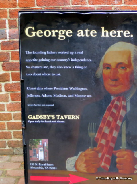 """George Ate Here"" sign at Gadsby's in Old Town Alexandria, Virginia -- take a walk in George Washington's footsteps"