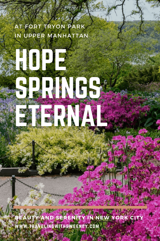 Hope Springs Eternal -- Pinterest PIN for Fort Tryon Park in Upper Manhattan -- Traveling with Sweeney -- photo courtesy of Barbara Nelson